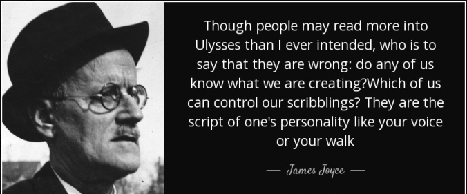 quote-though-people-may-read-more-into-ulysses-than-i-ever-intended-who-is-to-say-that-they-james-joyce-65-79-35